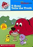 T-Bone Tells the Truth, Norman Bridwell and Scholastic, Inc. Staff, 0439394503
