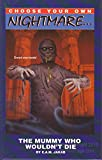 img - for The Mummy Who Wouldn't Die (Choose Your Own Nighmare) book / textbook / text book