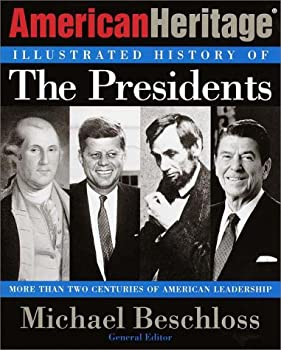 The American Heritage Illustrated History of the Presidents 0812932498 Book Cover