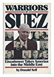 Front cover for the book Warriors at Suez: Eisenhower Takes America into the Middle East by Donald Neff