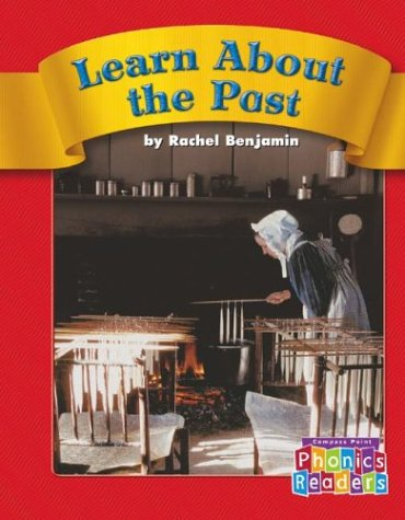 Learn About the Past (Compass Point Phonics Readers-Level A)