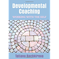 Developmental Coaching (UK Higher Education OUP  Humanities & Social Sciences Counselling and Psychotherapy)