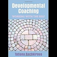 Developmental Coaching: Working With The Self