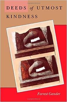 Deeds of Utmost Kindness (Wesleyan Poetry Series)