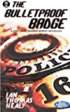 The Bulletproof Badge: A Just Cause Universe story collection (The Just Cause Universe) (Volume 8)