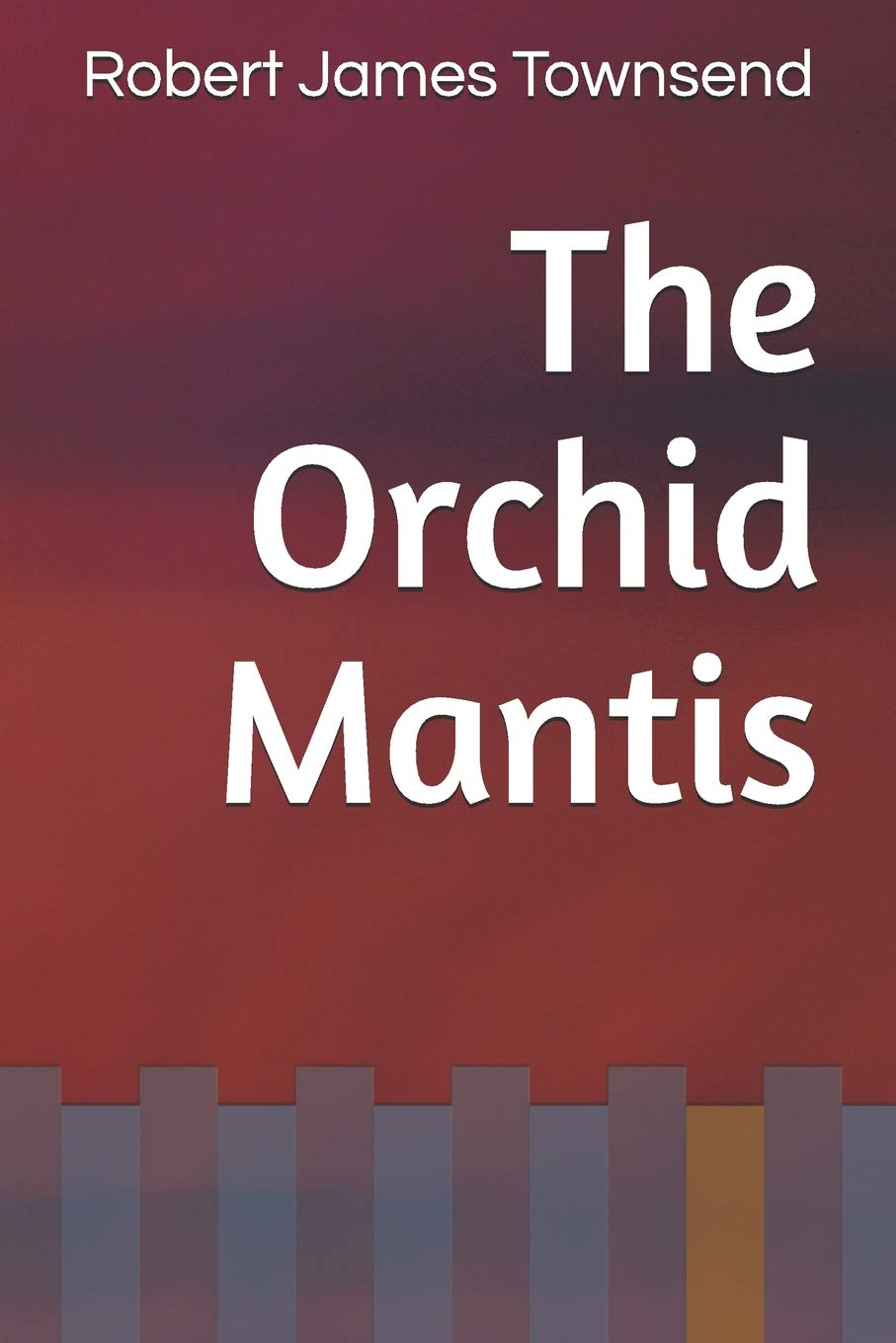 Ebook The Orchid Mantis By Robert James Townsend