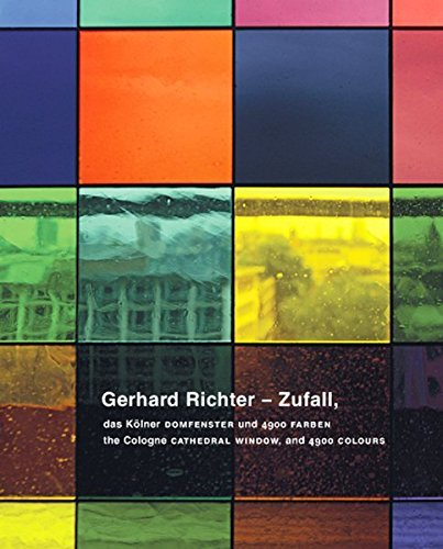 Gerhard Richter: Zufall - The Cologne Cathedral and the 4,900 Colours by Stephan Diederichs (2007-11-01)