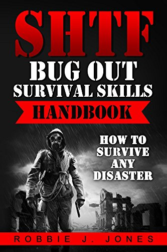 SHTF Bug Out Survival Skills Handbook: How to Survive Any Disaster (Ultimate Disaster Survival Book 3) by [Jones, Robbie]