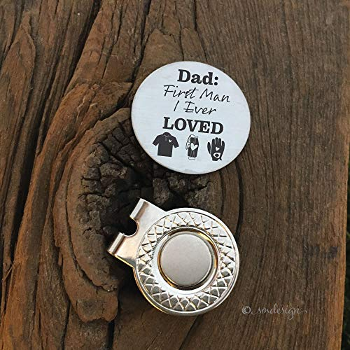 Dad: First Man I ever Loved Golf Ball Engraved Gift Marker- Gift For Dad Golf Disc For Dad Golf Ball Marker for Father