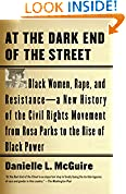 #9: At the Dark End of the Street: Black Women, Rape, and Resistance--A New History of the Civil Rights Movement  from Rosa Parks to the Rise of Black Power