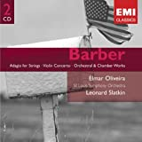 Barber: Adagio for Strings / Violin Concerto / Orchestral & Chamber Works
