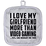Designsify Boyfriend Pot Holder, I Love My Girlfriend More Than Video Gaming .She Bought Me This - Pot Holder, Heat Resistant Potholder, Best Gift for Men, Man, Him, BF from Girlfriend