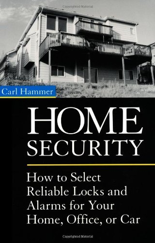 Home Security: How To Select Reliable Locks And Alarms For Your Home, Office, Or Car