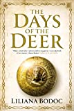 The Days of the Deer, Liliana Bodoc, 1848870280