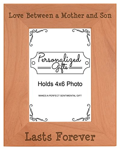 Mom Gifts from Son Love Between a Mother and Son Lasts Forever Best Mom Gifts Natural Wood Engraved 4x6 Portrait Picture Frame Wood