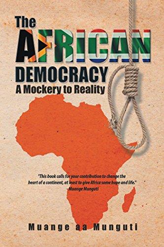 The African Democracy: A Mockery to Reality por Muange aa Munguti