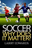 Soccer: Why Does It Matter? Easy and fun - Best Reviews Guide