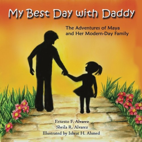 My Best Day with Daddy: The Adventures of Maya and Her Stay-at-Home Dad (Maya & Me) (Volume 1)