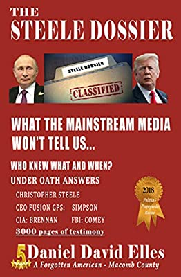 The Steele Dossier: What the Mainstream Media Won't Tell Us...