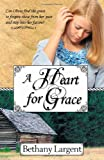 A Heart for Grace, Bethany Largent, 1936578603