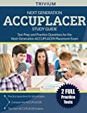 Next Generation ACCUPLACER Study Guide: Test Prep and Practice Questions for the Next-Generation ACCUPLACER Placement Exam