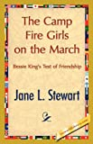 The Camp Fire Girls on the March, Jane L. Stewart, 1421848422