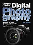 The Complete Guide to Digital Photography (FIXED FORMAT EDITION)