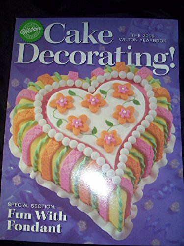 Wilton Cake Decorating Ideas (Wilton Yearbook 2005)