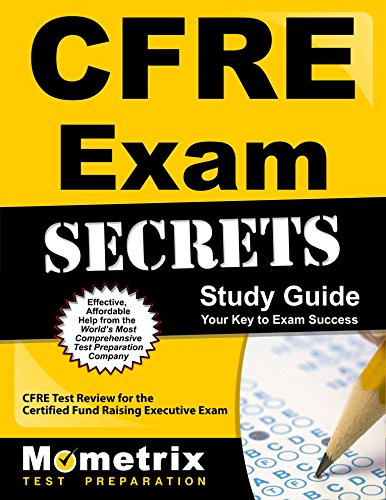 CFRE Exam Secrets Study Guide: CFRE Test Review for the Certified Fund Raising Executive Exam