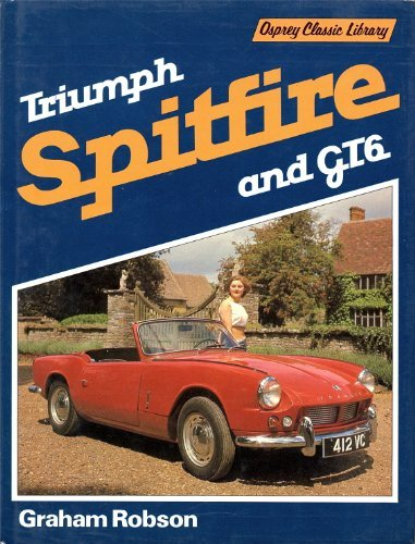 Triumph Spitfire: Spitfire 1,2,3,Iv,1500; Gt6 1,2,3 (Osprey Classic Library) (Triumph Gt6 Racing)