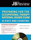 Preparing For The Occupational Therapy National Board Exam: 45 Days And Counting (DiZazzo-Miller, Preparing for the Occupational Therapy National Board Exam)