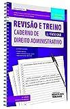 Revisão e Treino. Caderno de Direito Administrativo. 2ª Fase OAB