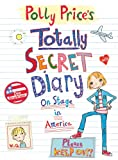 Polly Price's Totally Secret Diary: On Stage in America (My Totally Secret Diary)