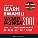 Learn Swahili - Word Power 2001 Audiobook by  Innovative Language Learning Narrated by  SwahiliPod101.com