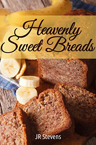 Heavenly Sweet Breads by [Stevens, JR]