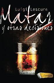 Matar y otras decisiones (Spanish Edition)