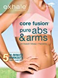 Exhale: Core Fusion Pure Abs & Arms offers