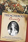 img - for Treacherous Beauty: Peggy Shippen, The Woman Behind Benedict Arnold's Plot To Betray America book / textbook / text book