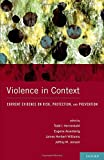 img - for Violence in Context: Current Evidence on Risk, Protection, and Prevention (Interpersonal Violence) book / textbook / text book