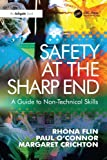 Safety at the Sharp End: A Guide to Non-Technical Skills