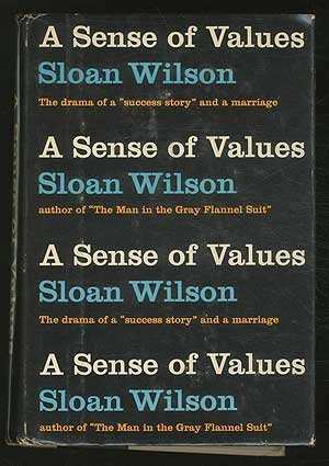 A Sense Of Values by Sloan Wilson