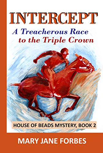 Intercept: A Treacherous Race to the Triple Crown (House of Beads Cozy Mystery Series Book 2)