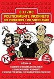 Livro Politicamente Incorreto da Esquerda e do Socialismo (Em Portugues do Brasil)