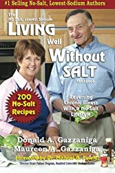 Living Well Without Salt: No Salt, Lowest Sodium Cookbook Series