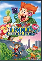 Troll In Central Park, A  Directed by Don Bluth, Gary Goldman
