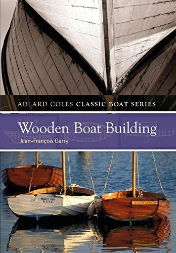 (Wooden Boatbuilding (The Adlard Coles Classic Boat series))