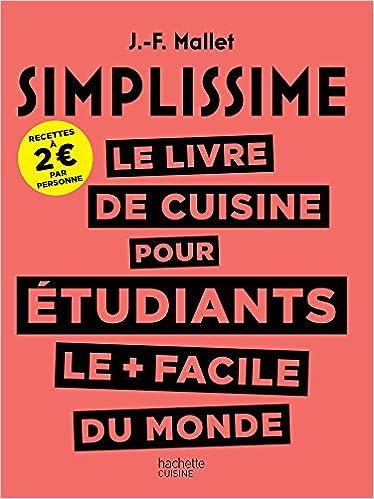 Le Livre De Cuisine Le Plus Facile Du Monde | Le Livre De Cuisine Pour Etudiants Le Plus Facile Du Monde Amazon
