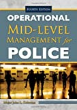 Operational Mid-Level Management for Police, Coleman, John L., 0398087105