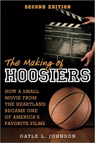 Amazon com: The Making of Hoosiers: How a Small Movie from