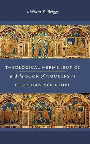 Theological Hermeneutics and the Book of Numbers as Christian Scripture (Reading the Scriptures)